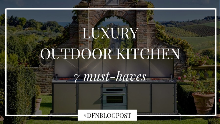 luxury outdoor kitchen 7 must haves 1