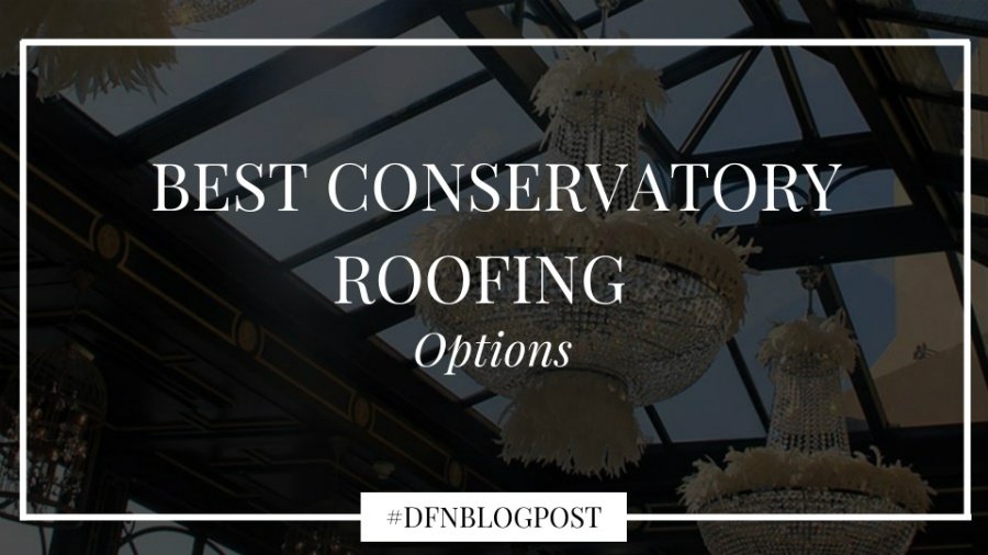 Best-Conservatory-Roofing-Options-3-1
