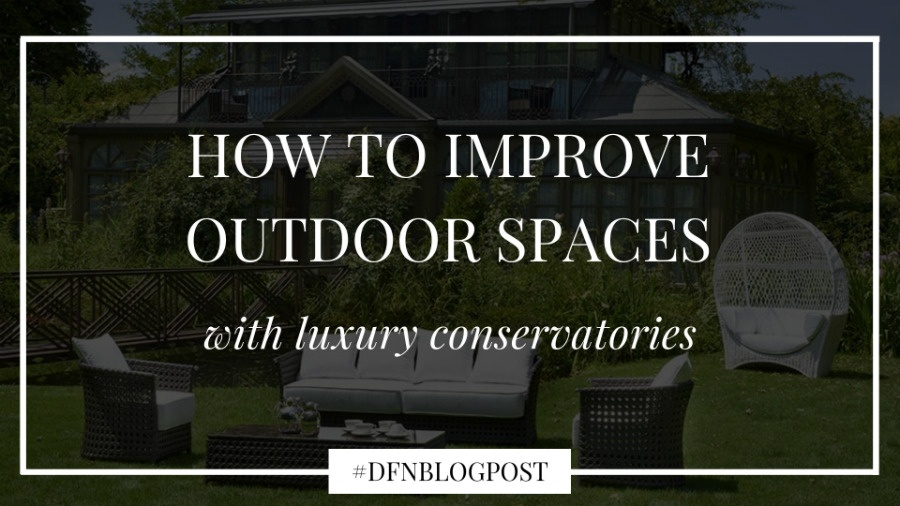 How to improve outdoor spaces with luxury conservatories 4