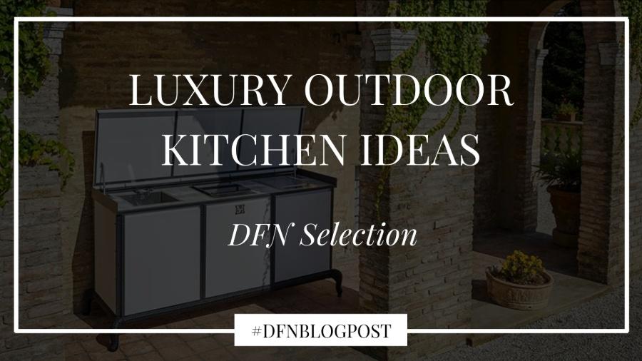 Luxury outdoor kitchen ideas: DFN selection 2