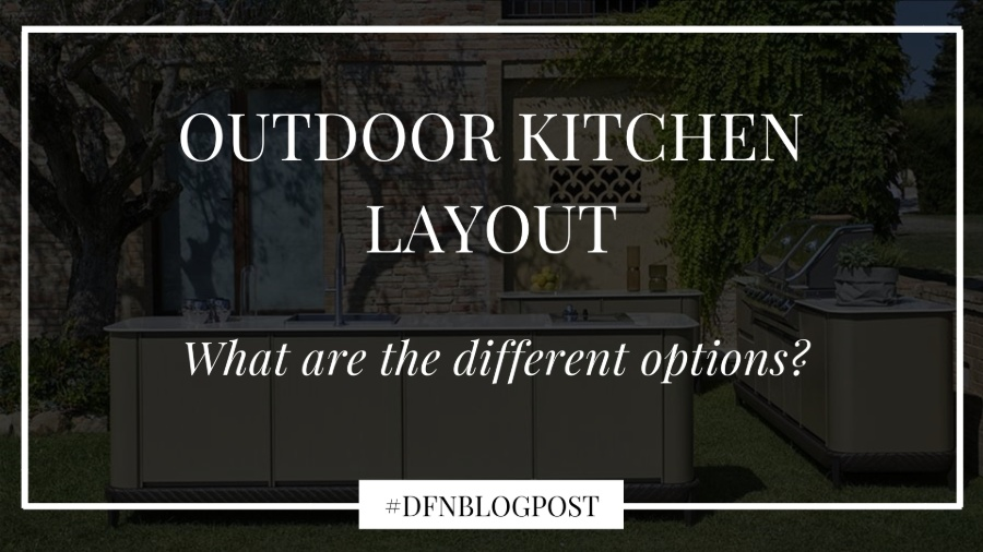 What are the different outdoor kitchen layout options