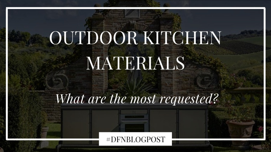 What are the most requested outdoor kitchen materials 2