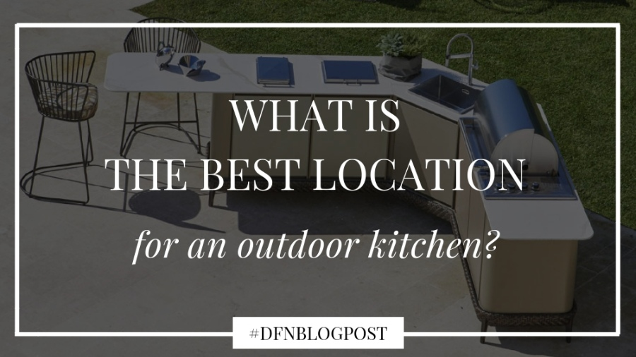 What is the best location for an outdoor kitchen 7