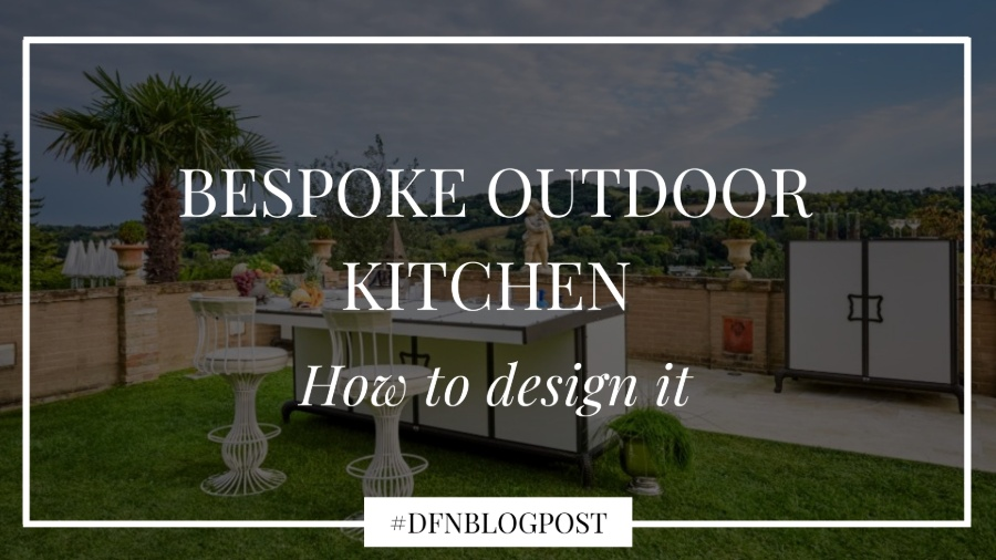 How to design a bespoke outdoor kitchen 00
