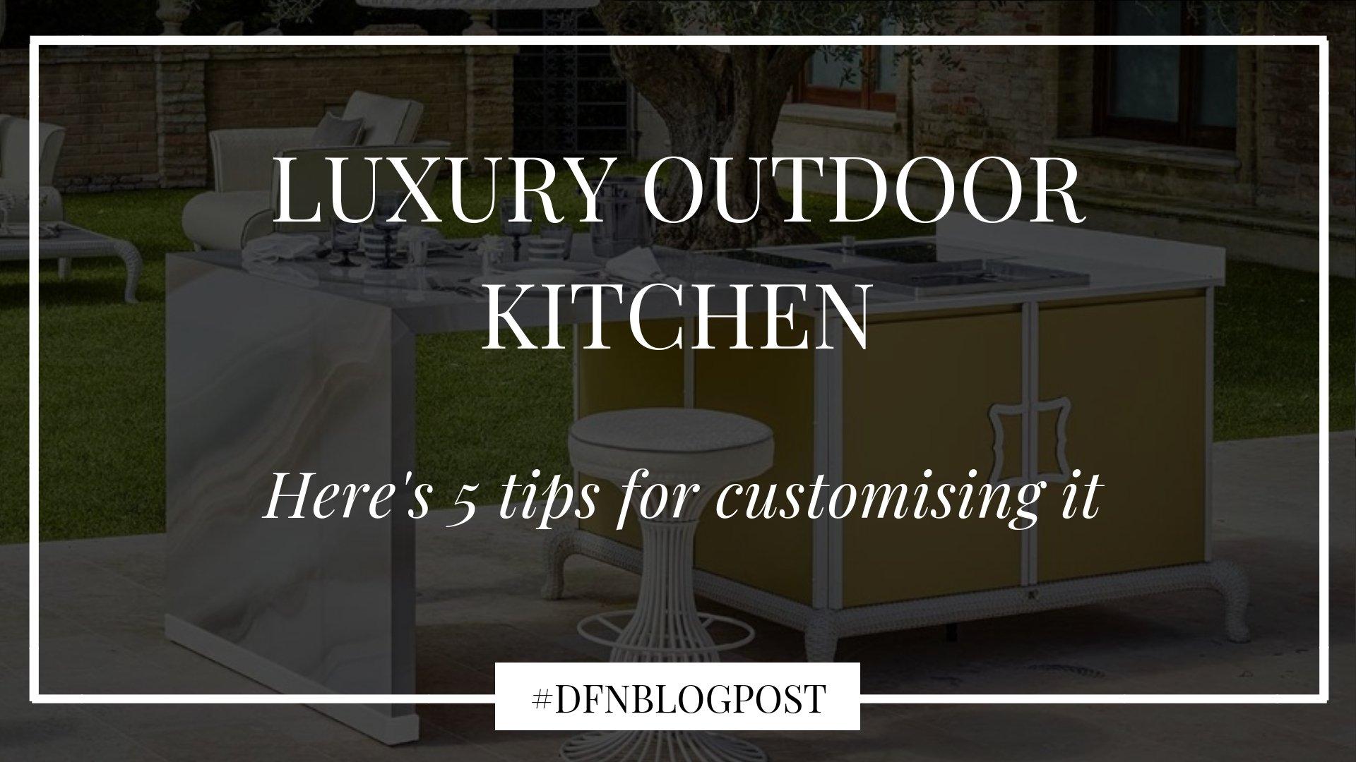 customising a luxury outdoor kitchen