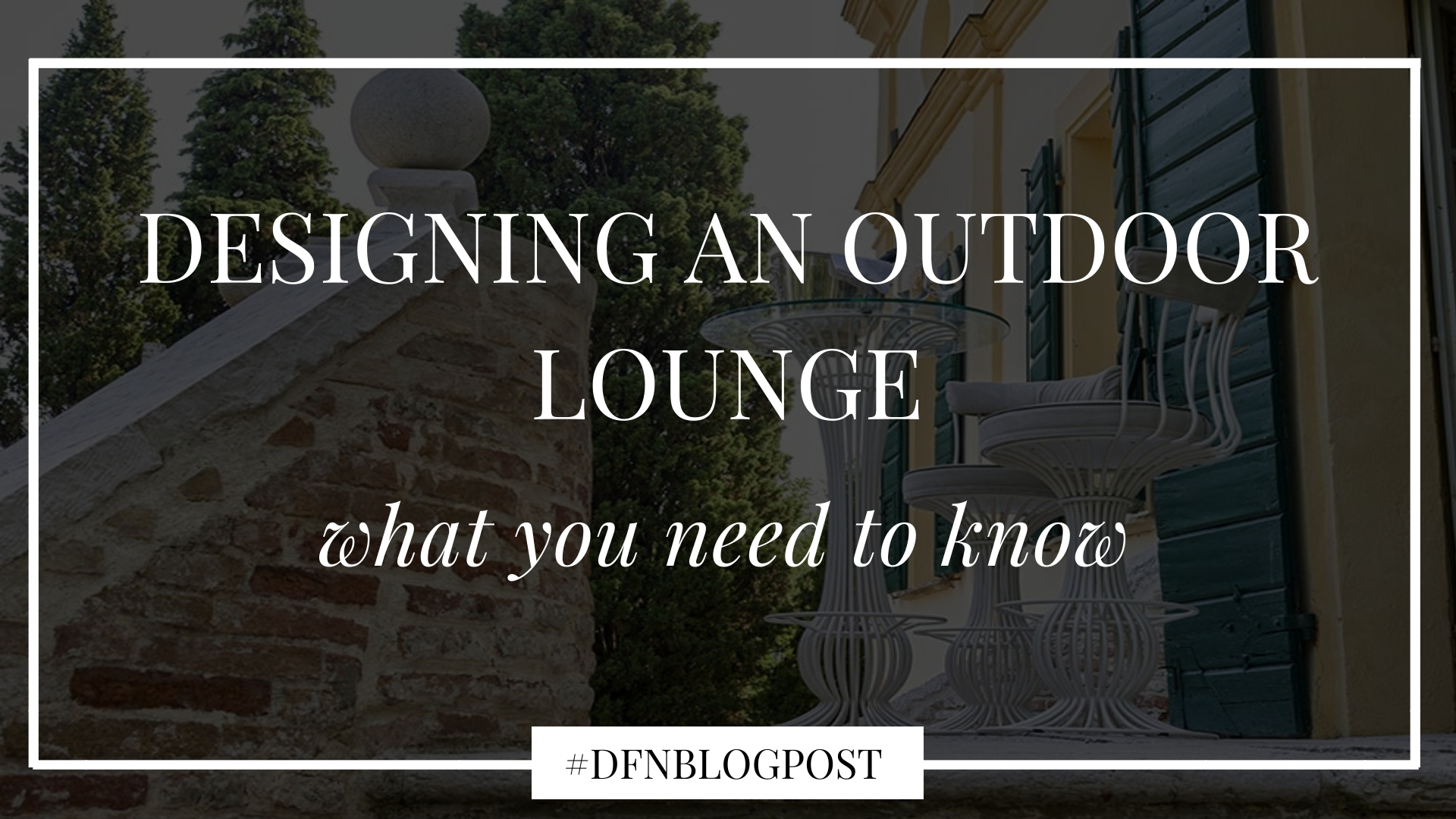 Designing an outdoor lounge with DFN: what you need to know 1