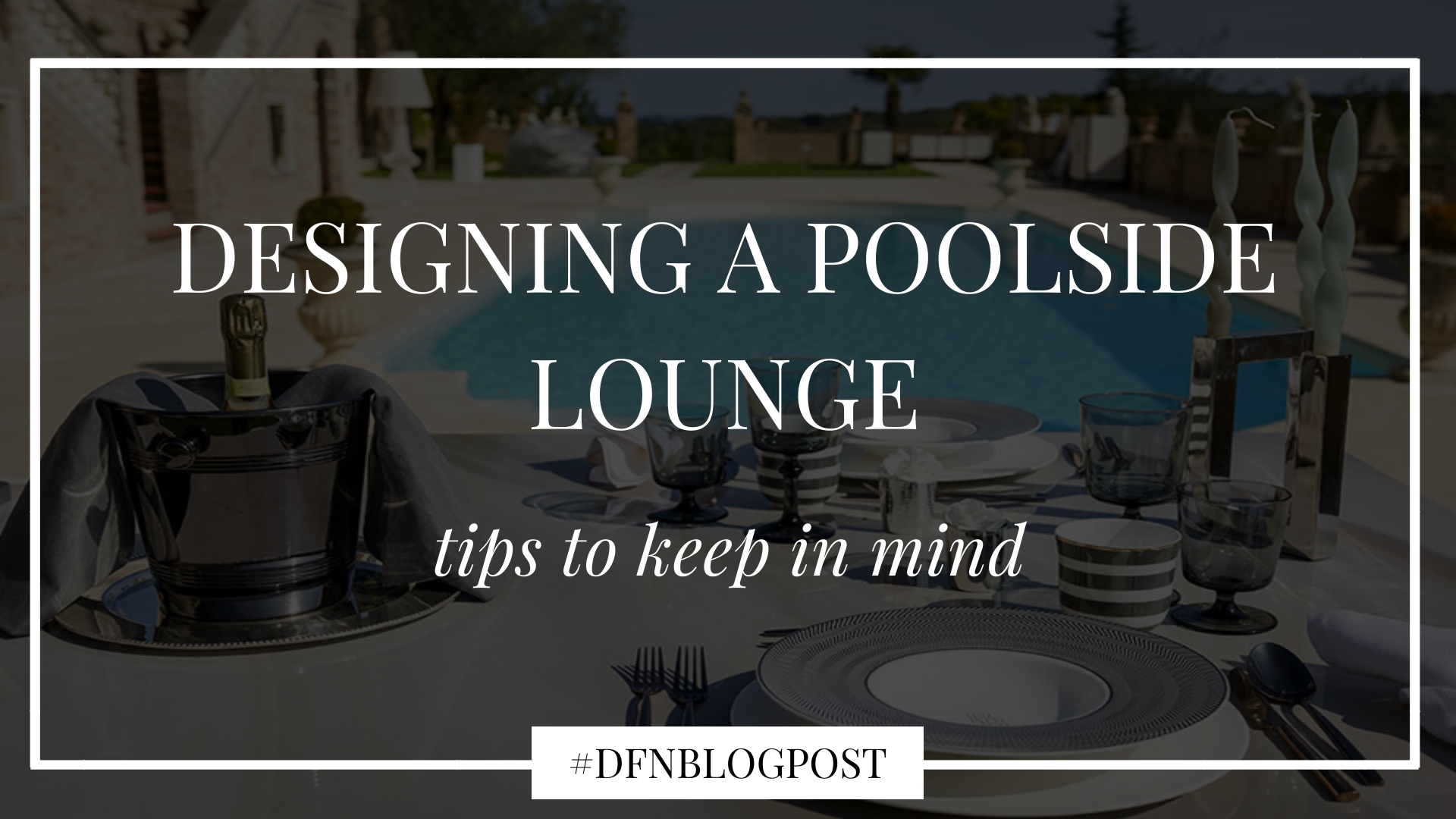 5+1 tips to keep in mind when designing a poolside lounge 1