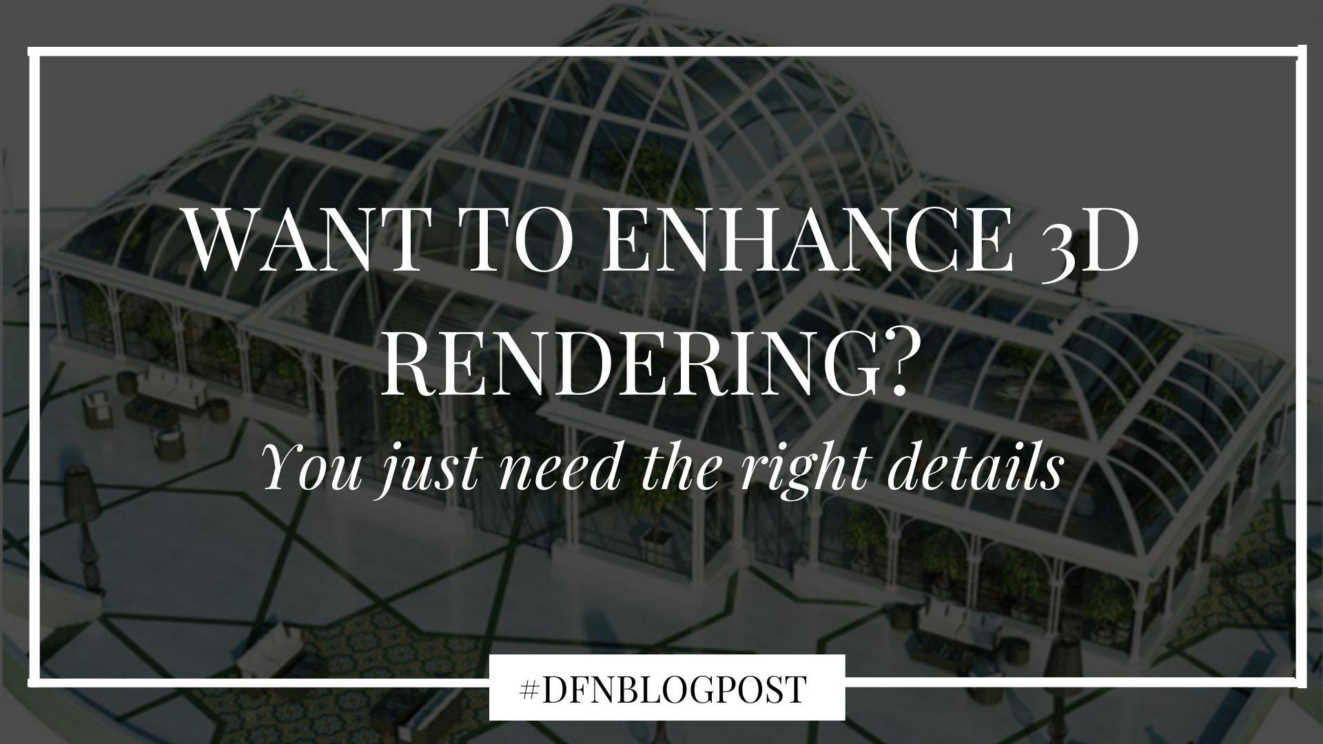 dfn-enhance-3d-rendering-cover