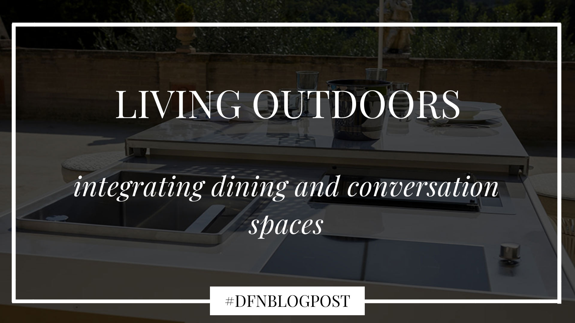 Living outdoors: integrating dining and conversation spaces 1