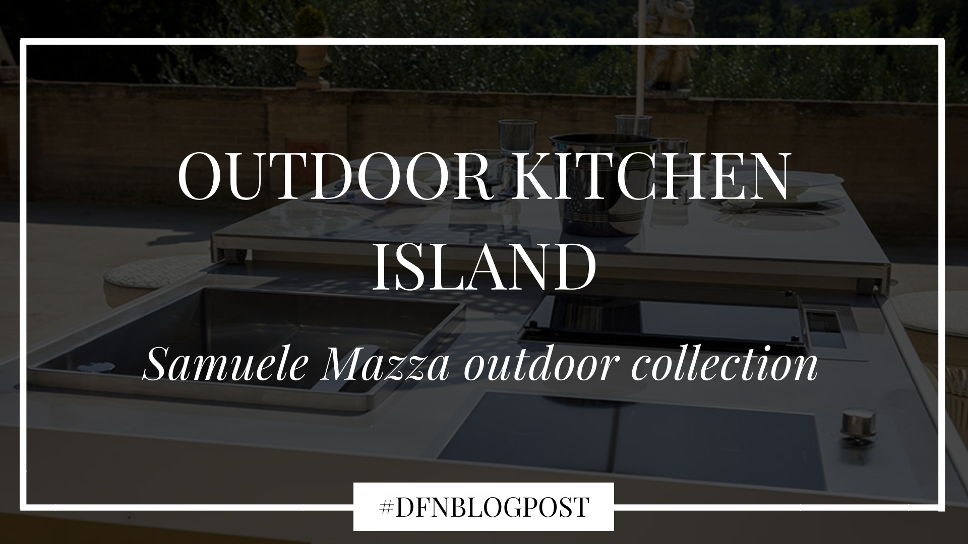 Improve an outdoor space with an outdoor kitchen island: Samuele Mazza outdoor collection 1