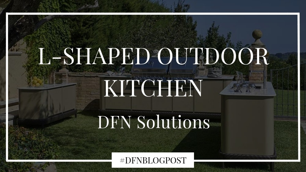 L-shaped outdoor kitchens: DFN solutions 0