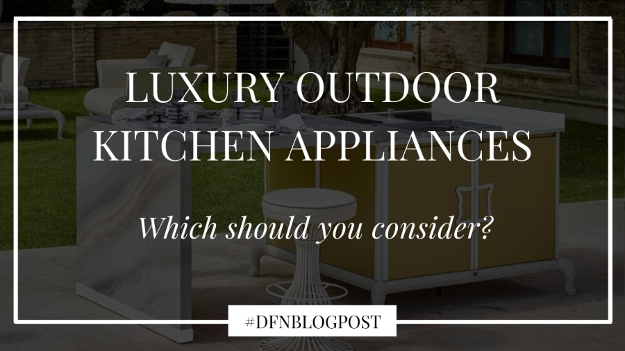 Which luxury outdoor kitchen appliances should you consider? 2