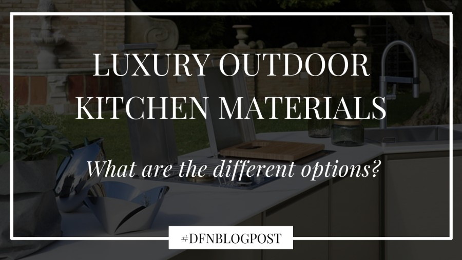 Luxury outdoor kitchen materials: from stainless steel to ceramic marble