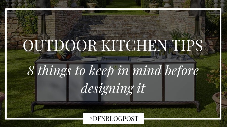 Outdoor kitchen tips: 8 things to keep in mind before designing it 0